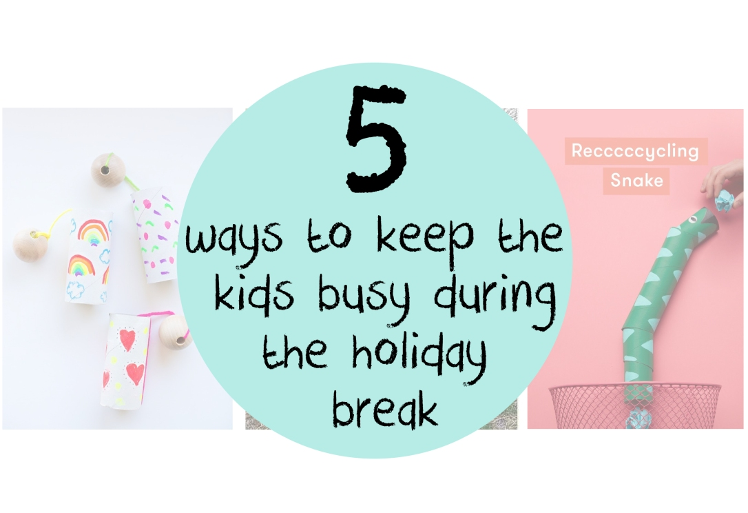 5 ways to keep the kids busy